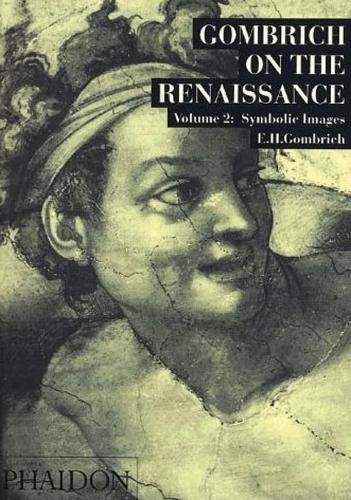Gombrich on the Renaissance Volume ll: Symbolic Images (Paperback)