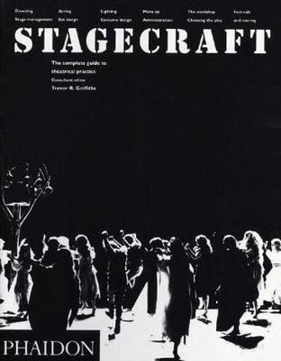 Stagecraft: The Complete Guide to Theatrical Practice (Paperback)