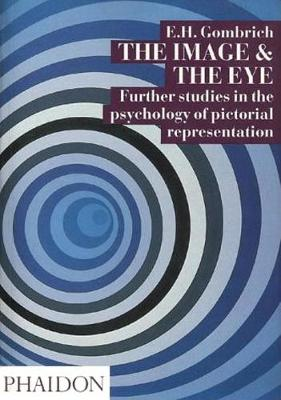 The Image and the Eye: Further Studies in the Psychology of Pictorial Representation (Paperback)