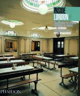 Inside London: Discovering the Classic Interiors of London - Inside Series (Paperback)