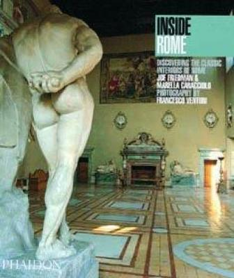 Inside Rome: Discovering the Classic Interiors of Rome - Inside Series (Paperback)