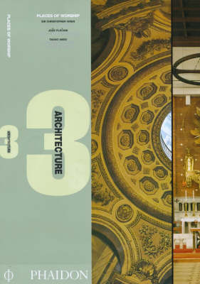 Places of Worship by Sir Christopher Wren, Joze Plecnik and Tadao Ando: St.Paul's Cathedral, London, 1675-1710, Church of the Sacred Heart, Prague, 1933, Church on the Water, Hokkaido, 1988 and Church of the Light, Osaka, 1905 - Architecture 3s S. (Hardback)