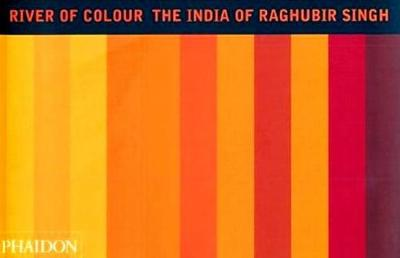 River of Colour: The India of Raghubir Singh (Paperback)