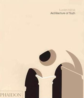 Architecture of Truth: The Cistercian Abbey of Le Thoronet (Hardback)