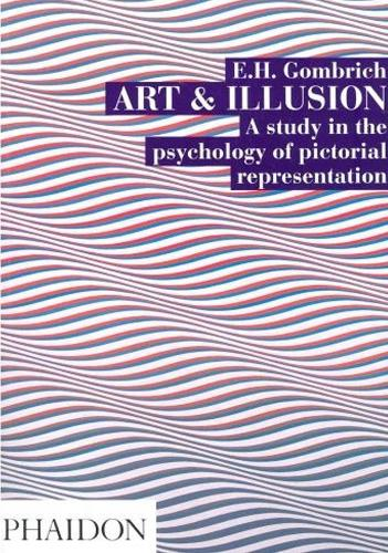 Art and Illusion: A Study in the Psychology of Pictorial Representation (Paperback)