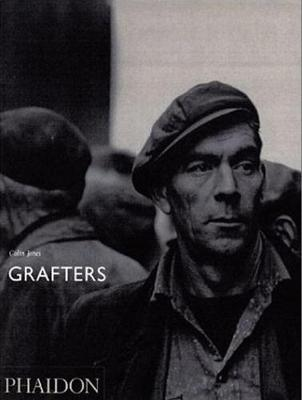 Colin Jones; Grafters (Hardback)