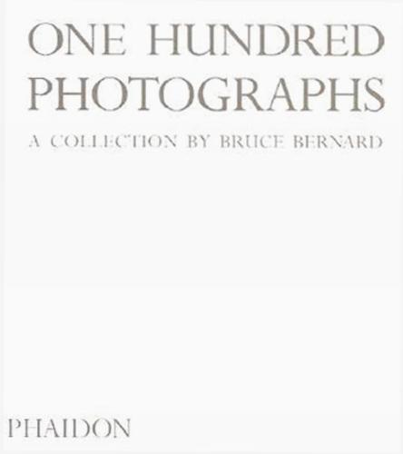 One Hundred Photographs: A Collection by Bruce Bernard (Hardback)