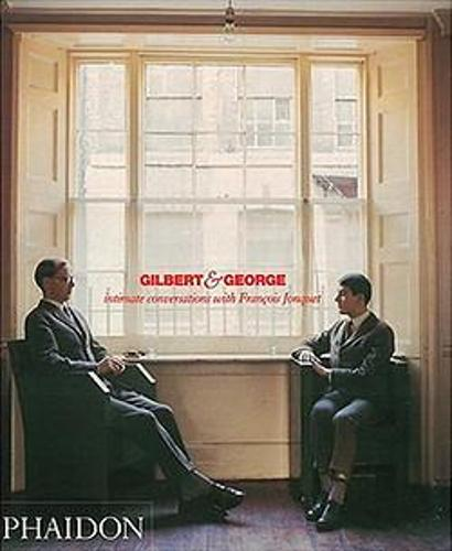 Gilbert & George: Intimate Conversations with Francois Jonquet (Hardback)