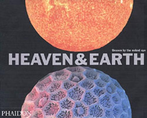 Heaven & Earth: Unseen by the naked eye (Paperback)