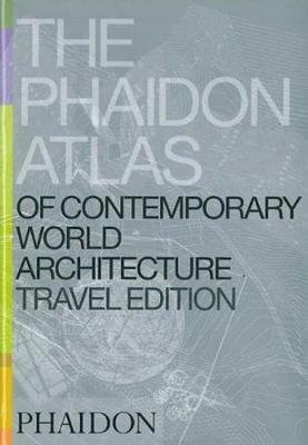 The Phaidon Atlas of Contemporary World Architecture: Travel Edition (Paperback)