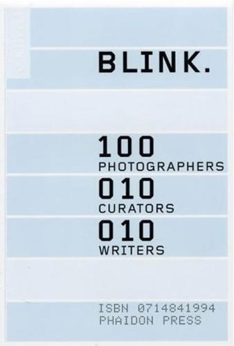 BLINK.: 100 photographers, 10 curators, 10 writers (Paperback)
