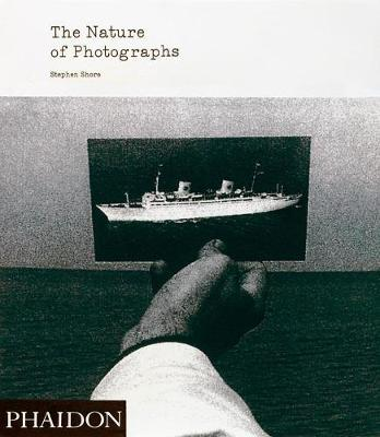 The Nature of Photographs by Stephen Shore: A Primer (Hardback)