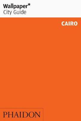 Wallpaper* City Guide Cairo - Wallpaper (Paperback)