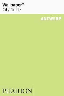 Wallpaper* City Guide Antwerp - Wallpaper (Paperback)