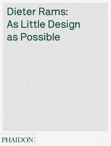 Dieter Rams: As Little Design As Possible (Hardback)