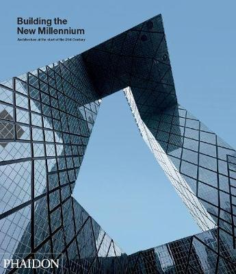 Building the New Millennium: Architecture at the Start of the 21st Century (Hardback)