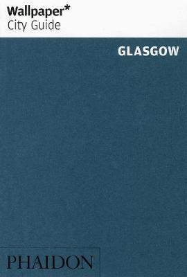 Wallpaper* City Guide Glasgow - Wallpaper (Paperback)