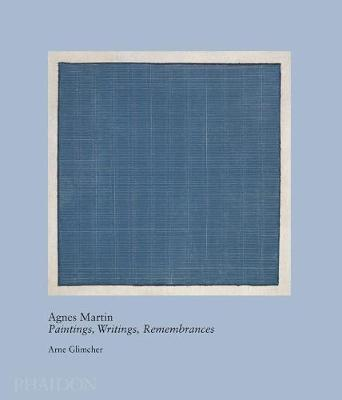Agnes Martin: Paintings, Writings, Remembrances by Arne Glimcher - 20th century living masters (Hardback)