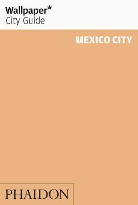 Wallpaper* City Guide Mexico City 2012 - Wallpaper (Paperback)