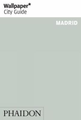 Wallpaper* City Guide Madrid 2012 - Wallpaper (Paperback)