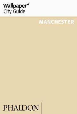 Wallpaper* City Guide Manchester - Wallpaper (Paperback)
