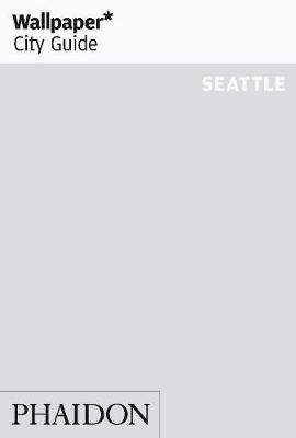 Wallpaper* City Guide Seattle - Wallpaper (Paperback)