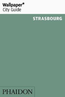 Wallpaper* City Guide Strasbourg - Wallpaper (Paperback)