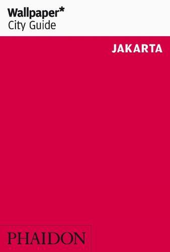 Wallpaper* City Guide Jakarta - Wallpaper (Paperback)