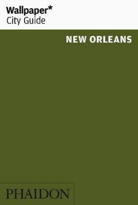 Wallpaper* City Guide New Orleans - Wallpaper (Paperback)