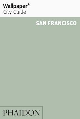 Wallpaper* City Guide San Francisco 2013 OOP - Wallpaper (Paperback)