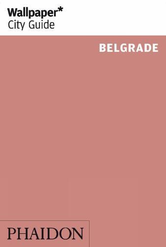 Wallpaper* City Guide Belgrade - Wallpaper (Paperback)