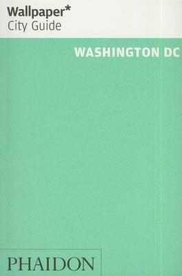 Wallpaper* City Guide Washington DC 2014 - Wallpaper (Paperback)