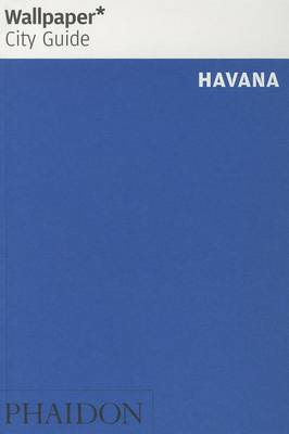 Wallpaper* City Guide Havana 2014 - Wallpaper (Paperback)