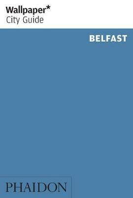Wallpaper* City Guide Belfast - Wallpaper (Paperback)