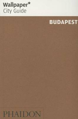 Wallpaper* City Guide Budapest 2014 - Wallpaper (Paperback)