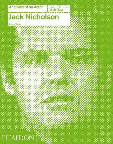 Jack Nicholson: Anatomy of an Actor - Anatomy of an Actor (Hardback)
