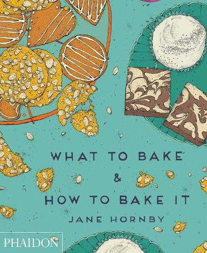 What to Bake & How to Bake It (Hardback)