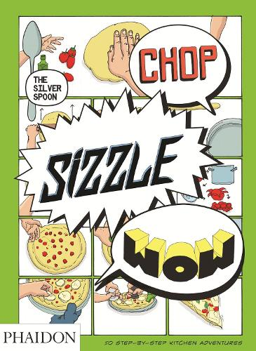Chop, Sizzle, Wow: The Silver Spoon Comic Cookbook (Paperback)