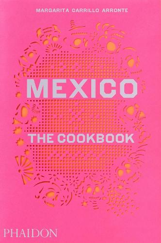 Mexico: The Cookbook (Hardback)