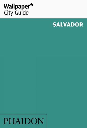 Wallpaper* City Guide Salvador - Wallpaper (Paperback)