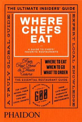 Where Chefs Eat: A Guide to Chefs' Favorite Restaurants (Brand New Edition) (Hardback)