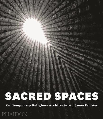 Sacred Spaces: Contemporary Religious Architecture (Hardback)