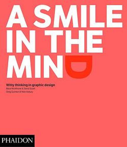 A Smile in the Mind - Revised and Expanded Edition: Witty Thinking in Graphic Design (Paperback)