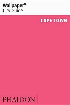 Wallpaper* City Guide Cape Town 2016 - Wallpaper (Paperback)