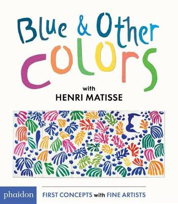 Blue & Other Colors: with Henri Matisse (Board book)