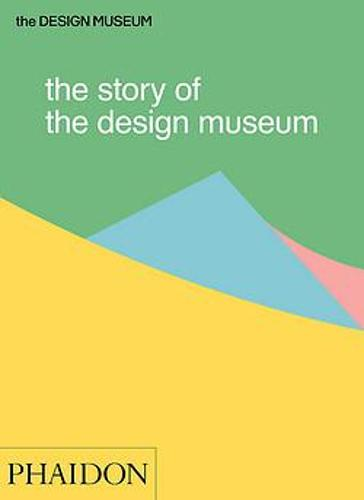 The Story of the Design Museum (Paperback)