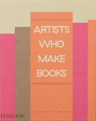 Artists Who Make Books (Hardback)