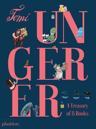 Tomi Ungerer: A Treasury of 8 Books (Hardback)