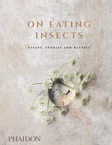 On Eating Insects: Essays, Stories and Recipes (Hardback)