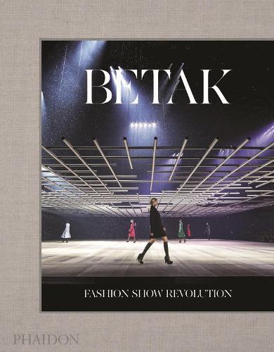 Betak: Fashion Show Revolution (Hardback)